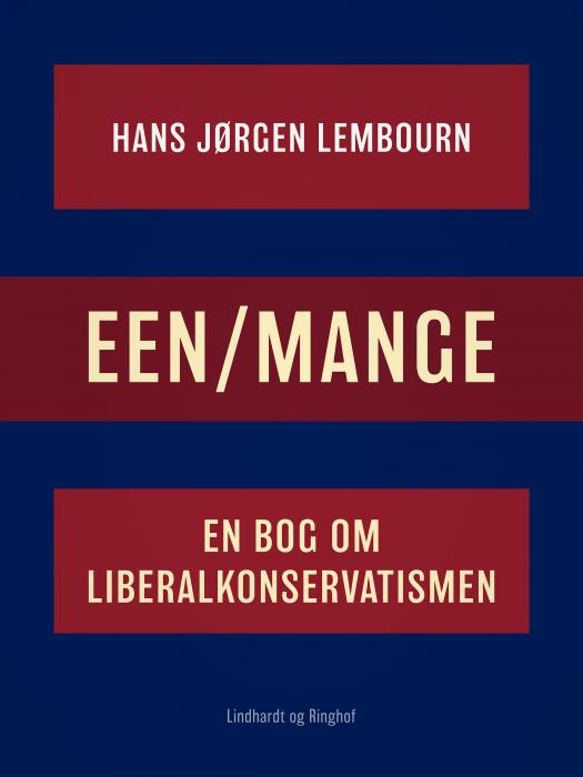 Image of   Een/mange. En bog om liberalkonservatismen (Bog)