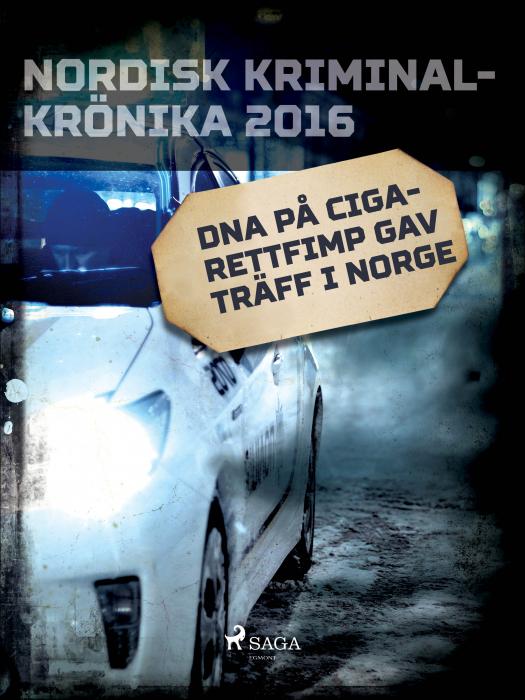 DNA på cigarettfimp gav träff i Norge (E-bog)