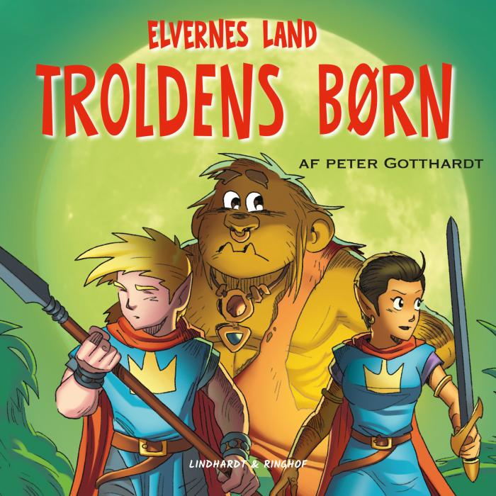 Elvernes land 4: Troldens børn (Lydbog)