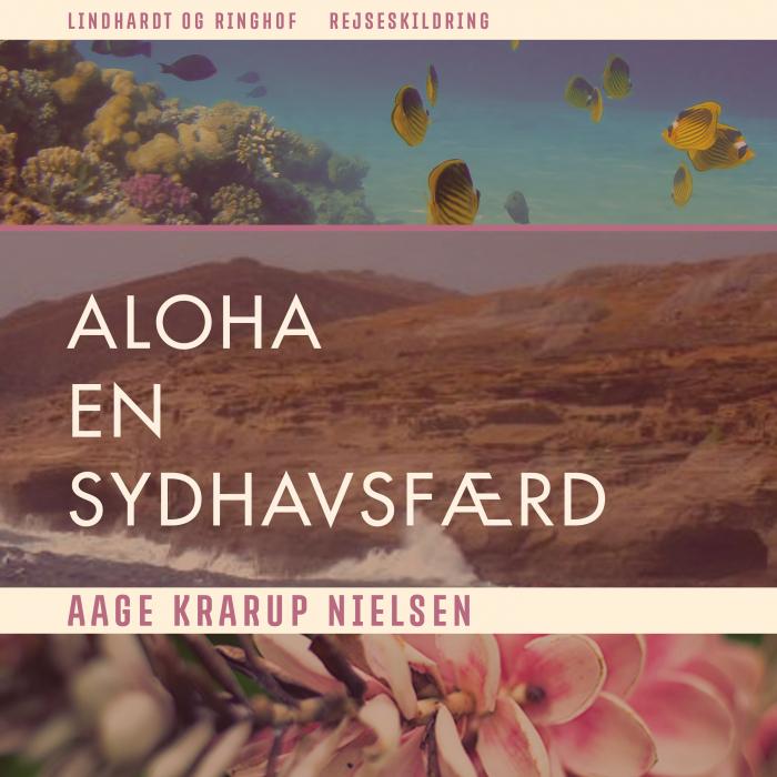 Image of Aloha: en sydhavsfærd (Lydbog)
