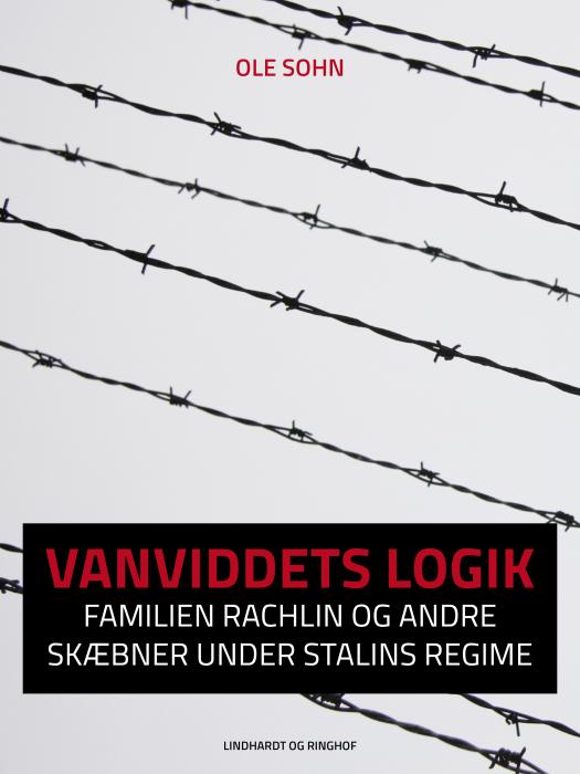 Vanviddets logik: Familien Rachlin og andre skæbner under Stalins regime (Lydbog)