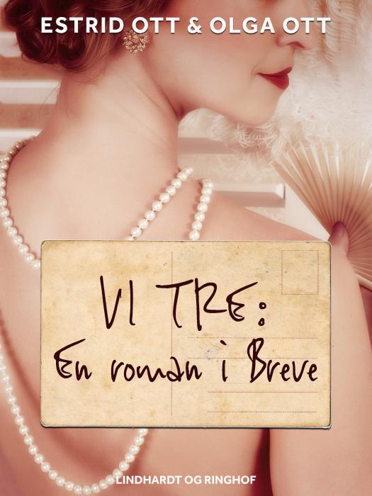 Image of   Vi tre: En roman i Breve (E-bog)