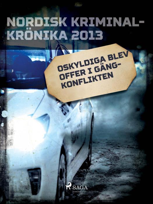 Image of   Oskyldiga blev offer i gängkonflikten (E-bog)