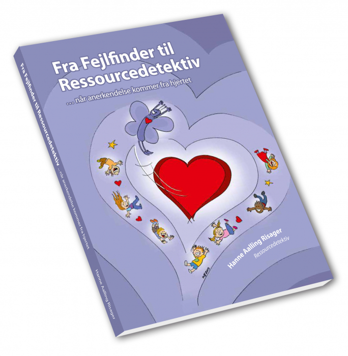 Fra Fejlfinder til Ressourcedetektiv - når anerkendelse kommer fra hjertet (E-bog)