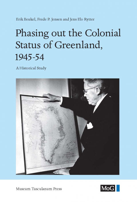 Phasing out the Colonial Status of Greenland, 1945-54 (E-bog)
