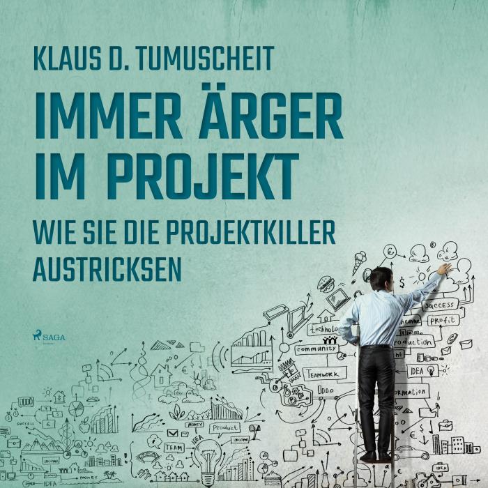 Immer Ärger im Projekt - Wie Sie die Projektkiller austricksen (Lydbog)