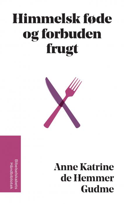 Himmelsk føde og forbuden frugt (E-bog)