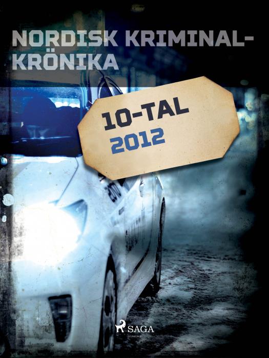 Nordisk kriminalkrönika 2012 (E-bog)