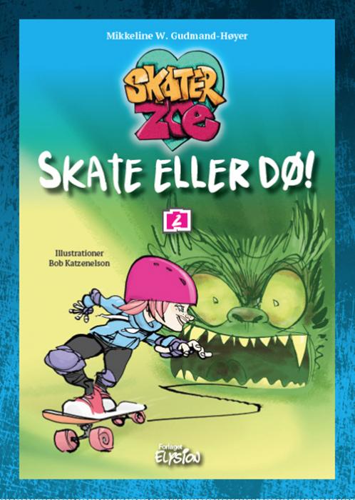 f5bb1cb90 Skate eller dø! af Mikkeline W. Gudmand-Høyer som bog